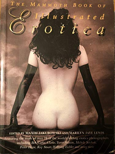 The mammoth Book of Erotic Photographhy featuring the works of over 75 leading erotica ...