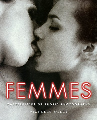 femmes masterpieces of erotic photography: michelle olley