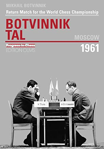 Return Match for the World Chess Championship Botvinnik - Tal, Moscow 1961 (Progress in Chess) [P...