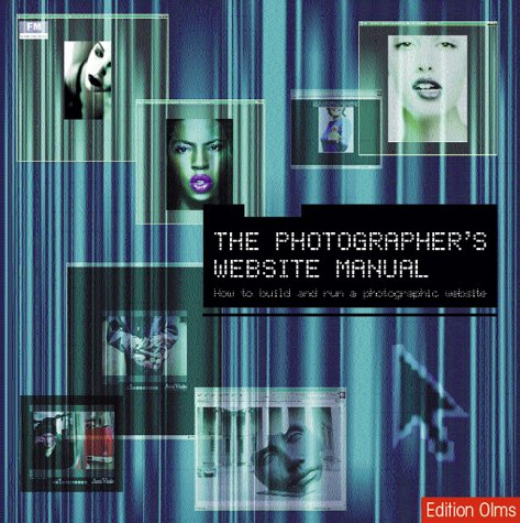 9783283004682: The Photographers's Website Manual. How to build and run photographic website.