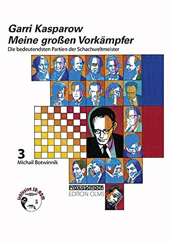 9783283004729: Meine großen Vorkämpfer 3. Michael Botwinnik: Die bedeutendsten Partien der Schachweltmeister