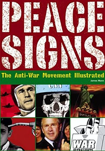 Peace Signs: The Anti-War Movement Illustrated / Die Illustrationen der Antikriegs-Bewegung / Le ...