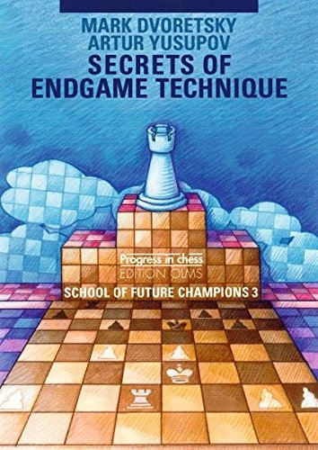 Secrets of Endgame Technique: School of Future Champions Vol. 3 (Dvoretsky School of Future Chess Champions) (3283005176) by Mark Dvoretsky; Artur Yusupov