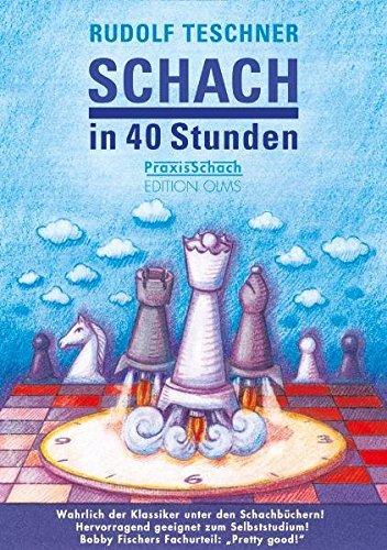 9783283010119: Schach in 40 Stunden: Vollkommen aktualisierte Ausgabe f�r Anf�nger und Aufsteiger