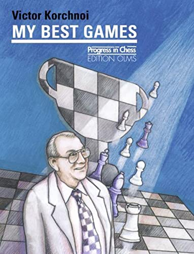 9783283010195: My best Games: Updated and revised anniversary edition. 2 vols. in 1 volume (Progress in Chess)
