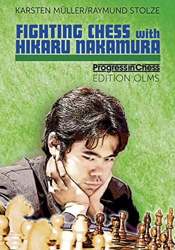 Fighting Chess with Hikaru Nakamura: Muller, Karsten, Stolze, Raymund