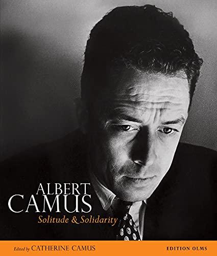 Albert Camus Solitude & Solidarity