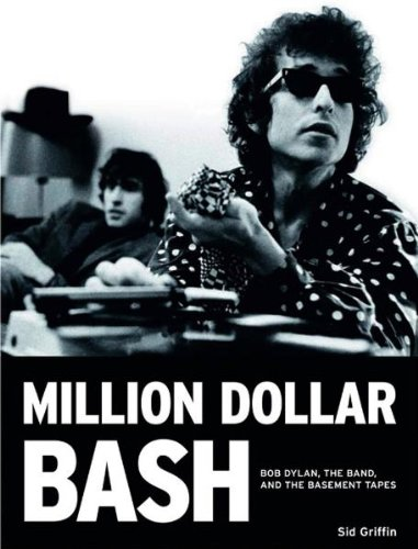9783283011932: Million Dollar Bash: Bob Dylan, the Band, and the Basement Tapes