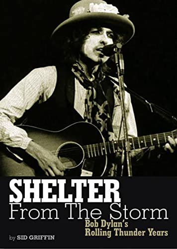 9783283011949: Shelter from the Storm: Bob Dylan's Rolling Thunder Years