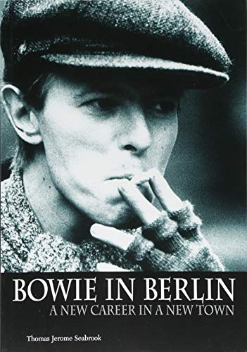 9783283012014: Bowie in Berlin: A New Career in a New Town