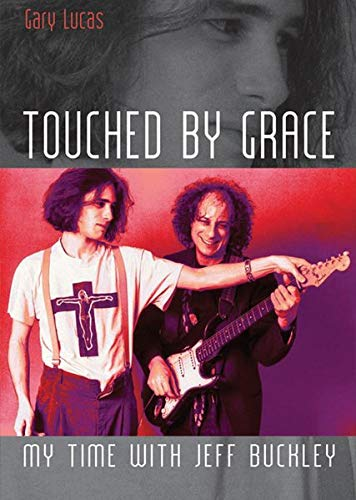 9783283012212: Touched by Grace. My Time with Jeff Buckley: Englische Originalausgabe