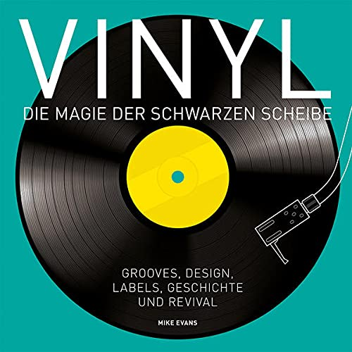 Vinyl. Die Magie der schwarzen Scheibe.: Von Mike Evans. Zürich 2016.