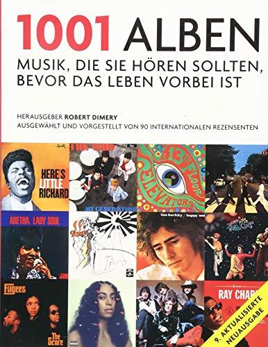 1001 Alben --- Musik, die Sie hören: Dimery, Robert (Hrsg.)