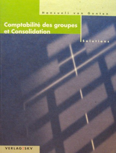9783286329614: Comptabilit� des groupes et consolidation - Solutions