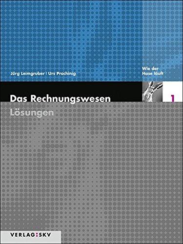 9783286332133: Das Rechnungswesen / Wie der Hase läuft - Lösungen by Leimgruber, Jürg; Proch...