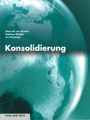 9783286334557: Konsolidierung: Theorie und Aufgaben by Gunten, Hansueli von; Prochinig, Urs;...