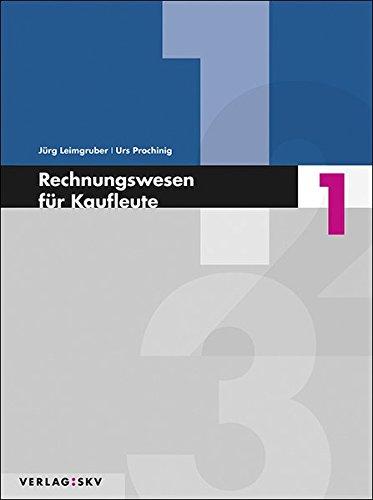 9783286345126: Rechnungswesen für Kaufleute 1: Theorie und Aufgaben by Leimgruber, Jürg; Pro...