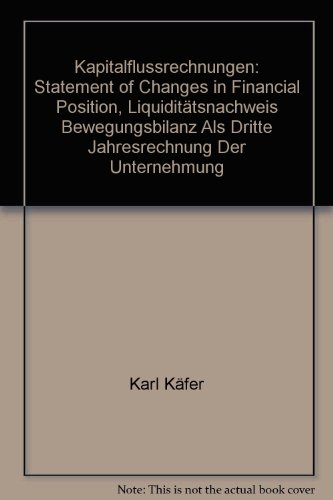 Kapitalflussrechnungen: Statement of Changes in Financial Position, Liquiditätsnachweis ...
