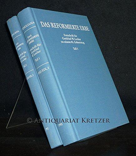 9783290109035: Reformiertes Erbe: Festschrift f�r Gottfried W. Locher zu seinem 80. Geburtstag (Zwingliana)