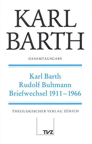 9783290109165: Karl Barth Gesamtausgabe Abteilung V: Briefe. Band 1: Karl Barth - Rudolf Bultmann Briefwechsel 1911-1966 (German Edition)