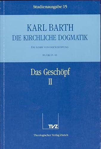 9783290116156: Die Kirchliche Dogmatik. Studienausgabe: Band 15. Teil Iii.2: Die Lehre Von Der Schopfung. 4546: Das Geschopf