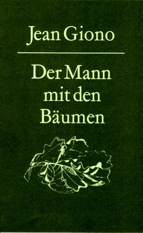 Der Mann mit den Bäumen. (9783290119492) by Jean Giono