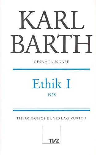 Gesamtausgabe Bd. 2 - Ethik I: Karl Barth