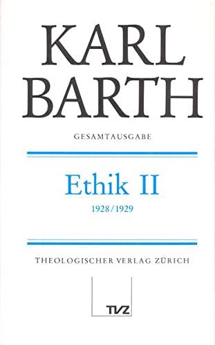 Gesamtausgabe Bd. 10 - Ethik II: Karl Barth