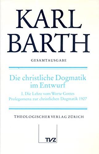 Karl Barth Gesamtausgabe: Band 14: Die Christliche Dogmatik Im Entwurf (Hardback): Karl Barth
