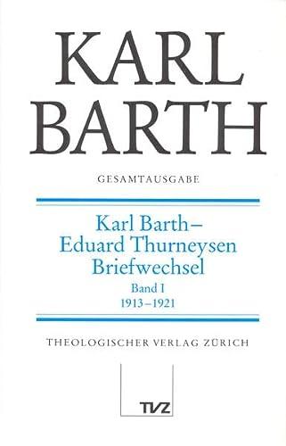 Gesamtausgabe Bd. 3 - Karl Barth / Eduard Thurneysen Briefwechsel I: Karl Barth