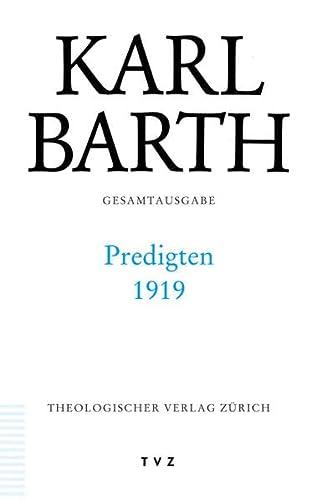 Karl Barth Gesamtausgabe: Abt. I: Predigten 1919.: Barth, Karl