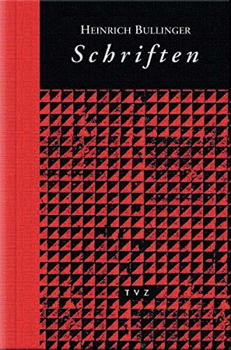 Schriften 1-7: Heinrich Bullinger