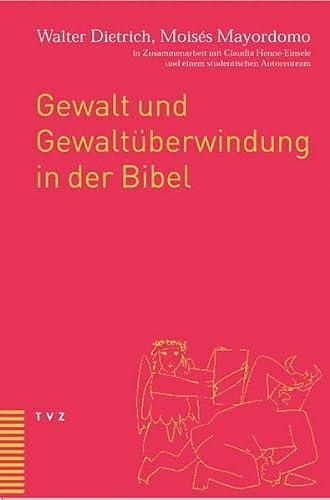 9783290173418: Gewalt Und Gewaltuberwindung in Der Bibel: In Zusammenarbeit Mit Claudia Henne-Einsele Und Einem Studentischen Autorenteam (German Edition)