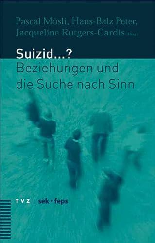 Suizid.?: Beziehungen Und Die Suche Nach Sinn: Pascal Mosli, Hans
