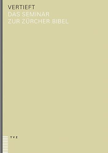 9783290173975: vertieft: Das Seminar zur Zürcher Bibel (Plus)
