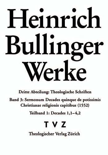 Heinrich Bullinger Werke Sermonum Decades quinque, de potissimis Christianae religionis capitibus (...