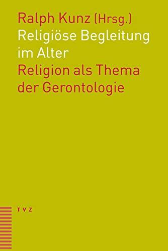 9783290174330: Religiöse Begleitung im Alter: Religion als Thema der Gerontologie