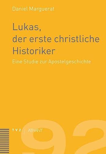 Lukas, der erste christliche Historiker: Daniel Marguerat