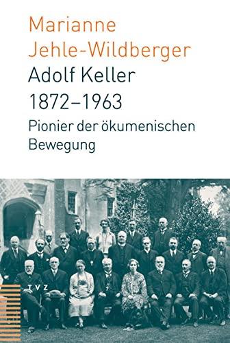 Adolf Keller 1872-1963: Marianne Jehle-Wildberger