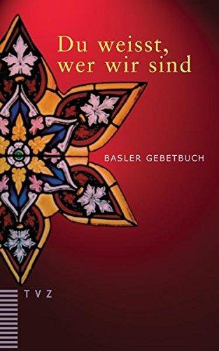 9783290175009: Du weisst, wer wir sind: Basler Gebetbuch