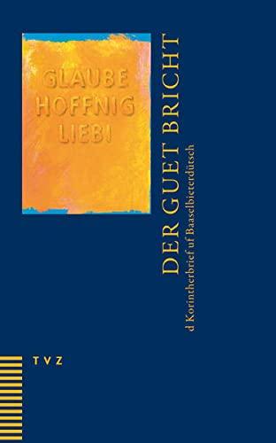 9783290175146: Der Guet Bricht: D Korintherbrief Uf Baaselbieterdutsch (French Edition)