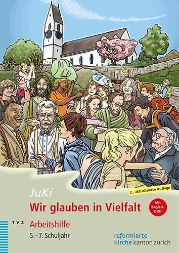 Wir glauben in Vielfalt: Arbeitshilfe mit Begleit-DVD fur das kirchliche Angebot im 5.-7.Schuljahr ...