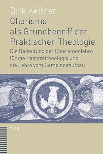 9783290175818: Charisma als Grundbegriff der Praktischen Theologie: Die Bedeutung der Charismenlehre für die Pastoraltheologie und die Lehre vom Gemeindeaufbau