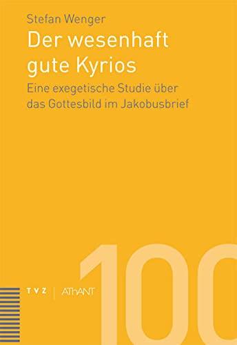 Der wesenhaft gute Kyrios: Stefan Wenger