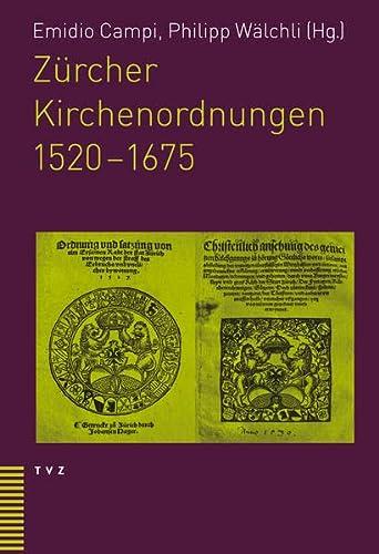 Zürcher Kirchenordnungen 1520-1675: Emidio Campi