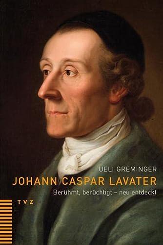 9783290176235: Johann Caspar Lavater: Ber|hmt, ber|chtigt - neu entdeckt (German Edition)