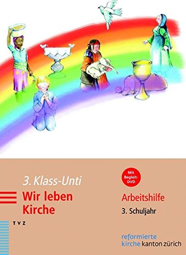 3. Klass-Unti. Wir leben Kirche, m. DVD: Jürg Bosshardt