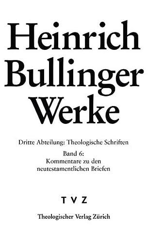 9783290176655: Heinrich Bullinger Werke: Abt. 3: Theologische Schriften. Bd. 6: Kommentar Zu Den Neutestamentlichen Briefen / ROM - 1kor - 2kor (German Edition)