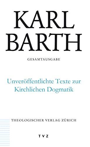 9783290176693: Karl Barth Gesamtausgabe / Unver�ffentlichte Texte zur Kirchlichen Dogmatik: Band 50: Unveroffentlichte Texte Zur Kirchlichen Dogmatik