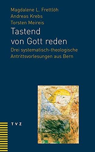 9783290177010: Tastend von Gott reden: Drei systematisch-theologische Antrittsvorlesungen aus Bern